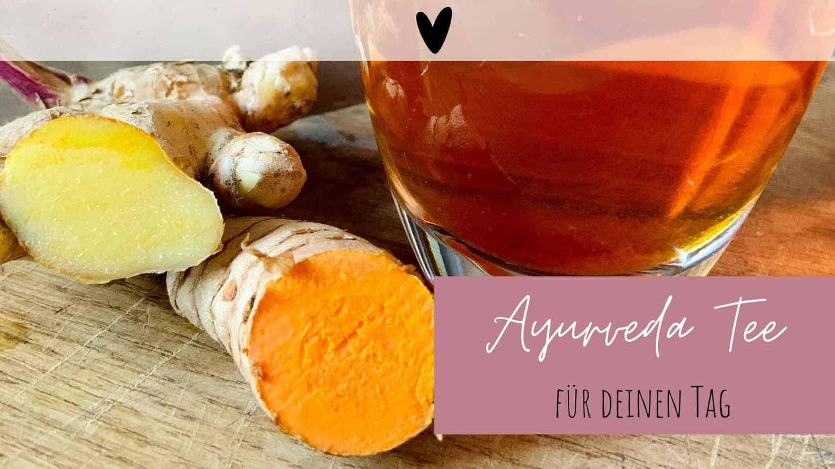 Ayurveda-Tee für den Tag